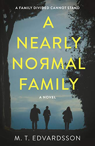 A Nearly Normal Family: A Novel by [M.T. Edvardsson, Rachel Willson-Broyles]