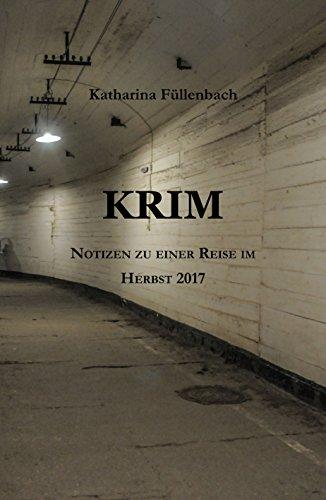 KRIM: Notizen zu einer Reise im Herbst 2017 (German Edition)