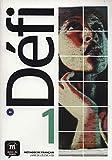 Defi. Livre de l'élève. Per le Scuole superiori. Con e-book. Con espansione online. Con CD-Audio: Défi 1 Livre de l'élève + CD: Défi 1 Livre de l'élève + CD