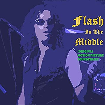 Flash in the Middle (Original Motion Picture Soundtrack)
