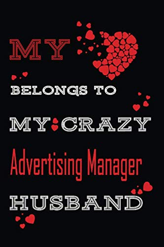 My Heart Belongs To My Crazy Advertising Manager Husband : Personalized notebooks with name: Lined Notebook / Journal Gift, 120