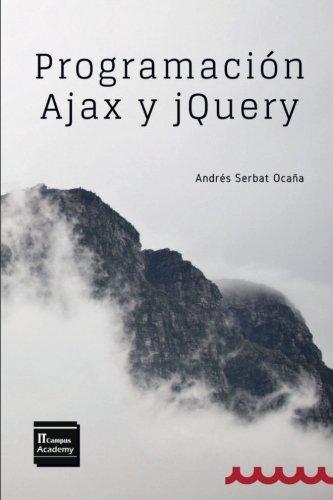 Programación Ajax y jQuery: 2ª Edición: 2a Edición
