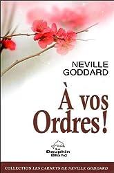 A vos Ordres ! de Neville Goddard