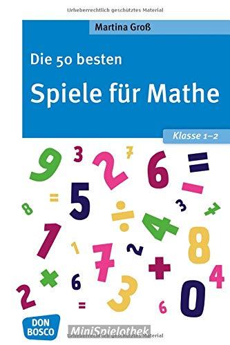 Die 50 besten Spiele für Mathe. Klasse 1-2 (Don Bosco MiniSpielothek)