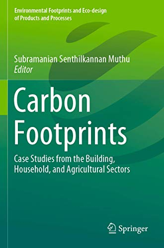 Compare Textbook Prices for Carbon Footprints: Case Studies from the Building, Household, and Agricultural Sectors Environmental Footprints and Eco-design of Products and Processes 1st ed. 2020 Edition ISBN 9789811379185 by Muthu, Subramanian Senthilkannan