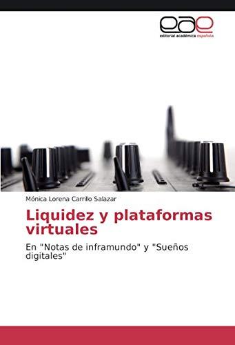 Liquidez y plataformas virtuales: En