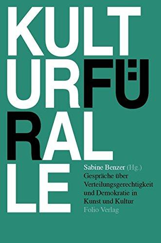 Kultur für alle: Gespräche über Verteilungsgerechtigkeit und Demokratie in Kunst und Kultur