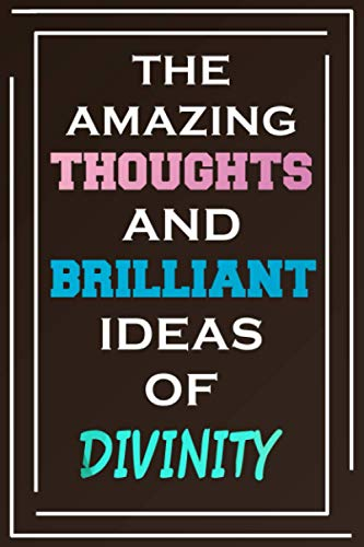The Amazing Thoughts And Brilliant Ideas Of Divinity: Blank Lined Notebook | Personalized Name Gifts