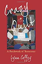 Crazy Quilt: A Patchwork of Yesteryear (Backroads)