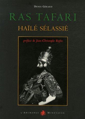 Ras Tafari Haïle Sélassié : Visages du dernier empereur d'Ethiopie
