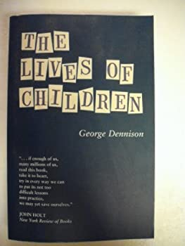 The Lives of Children: The Story of the First Street School (Innovators in Education) - Book  of the Classics in Child Development