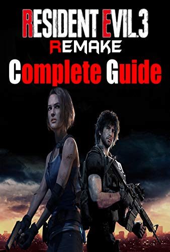 Resident Evil 3 Remake : COMPLETE GUIDE: Best Tips, Tricks, Walkthroughs and Strategies (2020) (English Edition)