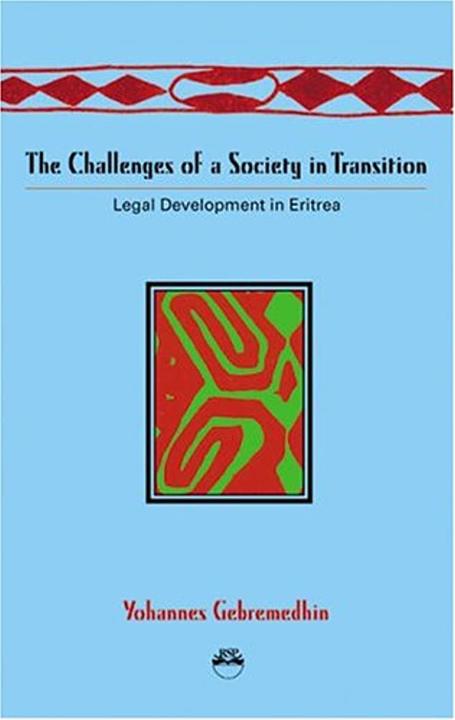 The Challenges Of A Society In Transition: Legal Development In Eritrea