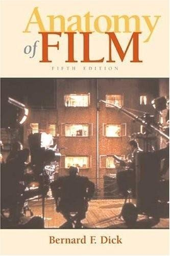 The Anatomy of Film (5th, Fifth Edition) - By Bernard F. Dick