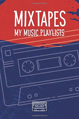 Mixtapes: My Music Playlists