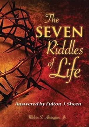 [(The Seven Riddles of Life : Answered by Fulton J Sheen)] [By (author) Melvin S. Arrington Jr.] published on (January, 2013)