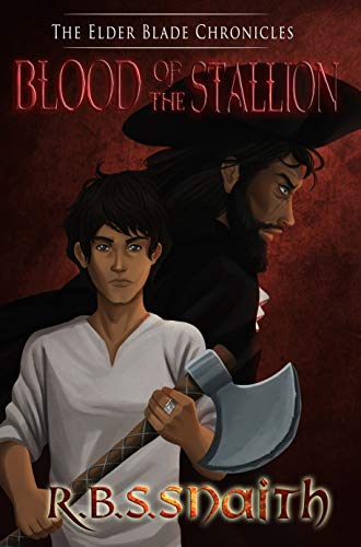 Blood of the Stallion (The Elder Blade Chronicles Book 1) by [Rhys Snaith]