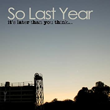It's Later Than You Think...