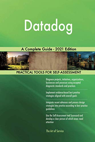 Datadog A Complete Guide - 2021 Edition