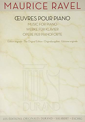 Maurice Ravel: Oeuvres Pour Piano / Music for Piano / Werke Fur Klavier / Opere Per Pianoforte
