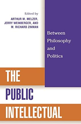 The Public Intellectual: Between Philosophy and Politics (English Edition)