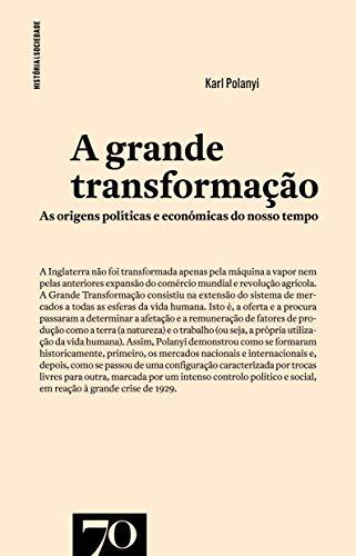 A Grande Transformação: as Origens Políticas e Económicas do Nosso Tempo