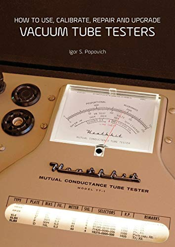 How to Use, Calibrate, Repair and Upgrade Vacuum Tube Testers