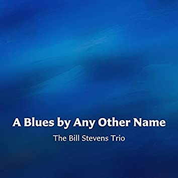 A Blues by Any Other Name