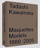 Tadashi Kawamata: Maquettes / Models 1 1980-2005