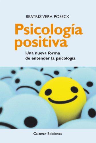 Psicología Positiva. Una nueva forma de entender la psicología ...