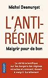 L'Anti-régime : maigrir pour de bon