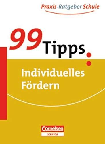 99 Tipps - Praxis-Ratgeber Schule für die Sekundarstufe I und II: Individuelles Fördern - Buch