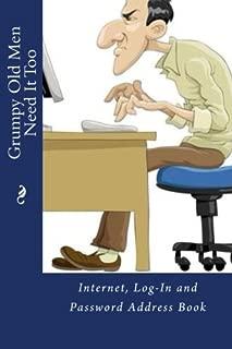 Grumpy Old Men Need It Too: Internet, Log-In and Password Address Book (Internet Password Book)