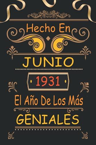 Hecho En Junio 1931 El Año De Los Más Geniales: 90 Años Cumpleaños Regalo Para Hombre, Mujer - Regalo Divertido Cuaderno