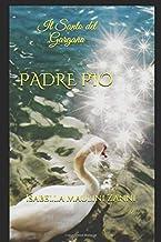 PADRE PIO: Il Santo del Gargano (I quaderni astrologici) (Italian Edition)
