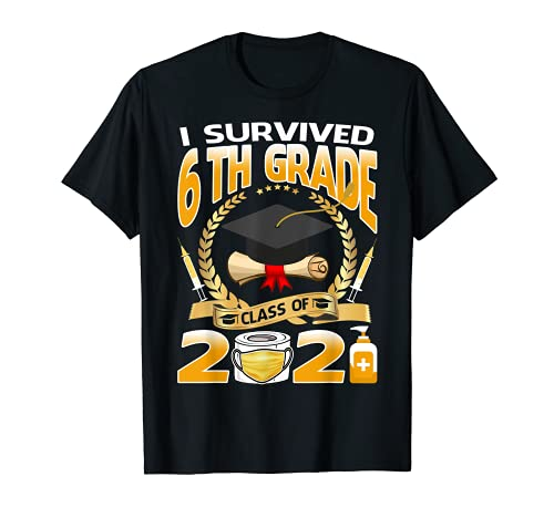 I Survived 6th Grade Class Of 2021 Funny Graduate Student T-Shirt