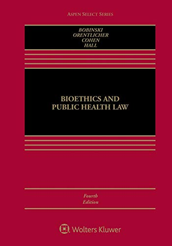 Bioethics and Public Health Law (Aspen Select Series)