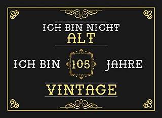 Ich Bin Nicht Alt Ich Bin 105 Jahre Vintage: 105. Geburtstag Gaestebuch - Andenkenbuch fuer Partygaeste zum Hinterlassen von Unterschriften und Wuenschen - 105 Jahre Vintage