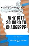 WHY IS IT SO HARD TO CHANGE??? Heart, Mind, Action