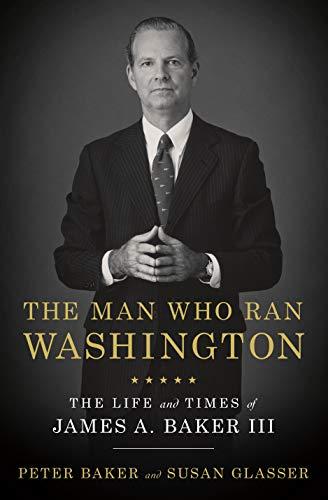 The Man Who Ran Washington: The ...