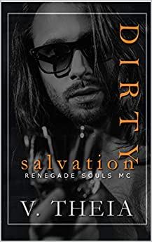 Dirty Salvation (Renegade Souls MC Romance Saga Book 1) by [V. Theia]