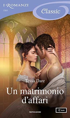 Un matrimonio d'affari (I Romanzi Classic) (Serie Girl Meets Duke (versione italiana) Vol. 1)