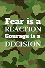 Fear Is A Reaction Courage Is A Decision: Notebook For the Servicemen Or Servicewomen In The Special Forces