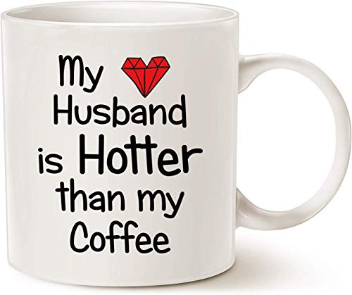 Funny Quote Coffee Mug for Husband Christmas Gifts My Husband is Hotter Than My Coffee Love Red Heart Valentines Day Cup White 11 Oz
