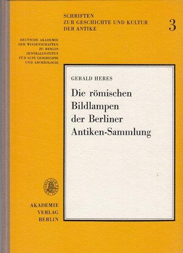 Die römischen Bildlampen der Berliner Antiken-Sammlung.