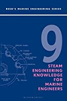 Reed's Steam Engineering Knowledge for Marine Engineers (Reed's Marine Engineering)