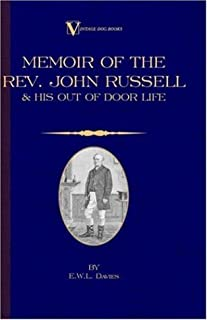 A Memoir of the Rev. John Russell and His Out-Of-Door Life (Vintage Dog Books Breed Classic - Jack Russell Terrier)