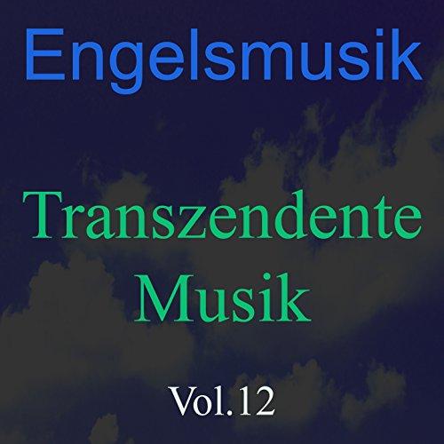 Engelsmusik, Vol. 12 (Transzendente Musik)
