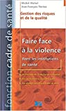 Faire face à la violence dans les institutions de santé - Gestion des risques et de la qualité