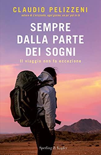 Sempre dalla parte dei sogni: Il viaggio non fa eccezione eBook : Pelizzeni,  Claudio: Amazon.it: Kindle Store